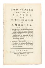 (AMERICAN REVOLUTION--PRELUDE.) Two Papers on the Subject of Taxing the British Colonies in America.