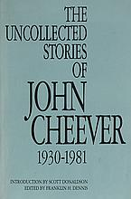CHEEVER, JOHN. The Uncollected Stories: 1930-1981.