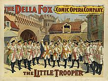 DESIGNER UNKNOWN. THE DELLA FOX COMIC OPERA COMPANY. / THE LITTLE TROOPER. 1894. 30x39 inches, 76x101 cm. Strobridge, New York.
