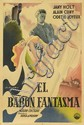 ROBERTO (DATES UNKNOWN). EL BARON FANTASMA. Circa 1943. 43x29 inches, 109x74 cm. F. Springer, Argentina.