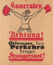 DESIGNER UNKNOWN. KAMERADEN ACHTUNG! 1918. 41x32 inches, 104x81 cm.