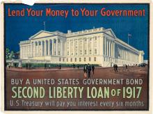 DESIGNER UNKNOWN. LEND YOUR MONEY TO YOUR GOVERNMENT / SECOND LIBERTY LOAN. 1917. 36x48 inches, 91x122 cm. American Lithographic Co., N