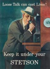 HERBERT MORTON STOOPS (1888-1948). LOOSE TALK CAN COST LIVES! / KEEP IT UNDER YOUR STETSON. 38x28 inches, 98x72 cm.