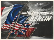 DESIGNER UNKNOWN. CETTE FOIS JUSQU'À BERLIN. 1944. 30x40 inches, 76x101 cm.