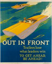 DESIGNER UNKNOWN. OUT IN FRONT / TRAILERS LOSE WHAT LEADERS WIN / TO GET AHEAD, BE AHEAD! 1929. 43x35 inches, 109x90 cm. Mather & Compa