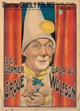 DESIGNER UNKNOWN. LE DERNIER GALA DU / CIRQUE WOLFSON. Circa 1929. 33x24 inches, 85x61 cm. A de Backer & J. Degey, Brussels.