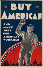 DESIGNER UNKNOWN. BUY AMERICAN / AND MAKE JOBS FOR AMERICA'S WORKMEN. 1933. 22x14 inches, 55x35 cm. H.H. Tuttle, Pittsburgh.