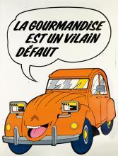DESIGNER UNKNOWN. LA GOURMANDISE EST UN VILAIN DÉFAUT / [CITROËN]. 62x46inches, 157x117cm. Lalande Courbet, Wissous.
