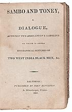 (SLAVERY AND ABOLITION.) [WARD, REV. EDWARD]. Sambo and Toney, A Dialogue between two Africans in S. Carolina. To which is added Biogra
