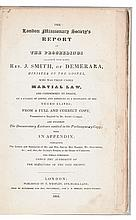 (SLAVERY AND ABOLITION--SLAVE REVOLTS.) LONDON MISSIONARY SOCIETY. Report of the Proceedings against the Late Rev. J. Smith of Demerara