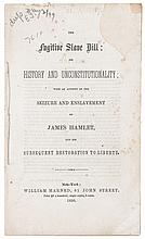 (SLAVERY AND ABOLITION.) HAMLET, JAMES. The Fugitive Slave Bill: It History and Unconstitutionality with an Account of the Seizure and