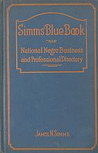 (BUSINESS.) SIMMS, JAMES N[ELSON]. Simms' Blue Book and National Negro Business and Professional Directory.