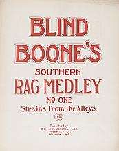 "(MUSIC.) BOONE, JOHN WILLIAM ""BLIND."" Blind Boone's Southern Medley. No One, Strains from the Alleys * Last Dream Waltzes."