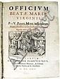 CATHOLIC LITURGY.  Officium Beatae Mariae Virginis, Pii V. Pont. Max. jussu editum.  1622.  Lacks 2 leaves.