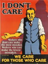 DESIGNER UNKNOWN. I DON'T CARE / WE CARE FOR THOSE WHO CARE. 1924. 47x35 inches, 120x90 cm. Mather & Company, Chicago.