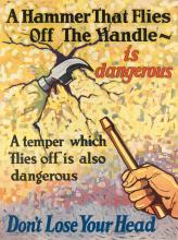 DESIGNER UNKNOWN. A HAMMER THAT FLIES OFF THE HANDLE - IS DANGEROUS / DON'T LOSE YOUR HEAD. 1924. 47x35 inches, 120x90 cm. Mather & Co