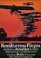 POSTER: LUCIAN BERNHARD (1883-1972) KONKURRENZ-FLIEGEN. 1909. 42x30 inches., Lucian Bernhard, Click for value