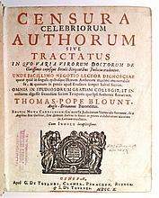 BLOUNT, THOMAS POPE, Sir. Censura celebriorum authorum.  1710
