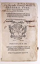 GREGORY, Saint, Bishop of Tours. Historiae Francorum libri decem.  1561.  Lacks 3 leaves.