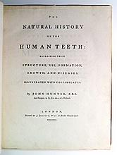 DENTISTRY  HUNTER, JOHN. The Natural History of the Human Teeth. 1771 + A Practical Diseases on the Diseases of the Teeth.  1778