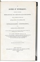GEOLOGY & MINERALOGY  DANA, JAMES DWIGHT. A System of Mineralogy:  1837