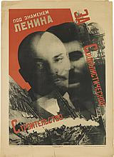 GUSTAV KLUTSIS (1895-1938). [BUILDING SOCIALISM UNDER THE BANNER OF LENIN.] 1930. 39x28 inches, 99x71 cm.