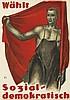 CARL MOOS (1878-1959). WAHLT / SOZIAL - DEMOKRATISCH. 1925. 25x17 inches, 64x45 cm. J.C. Muller, Zurich.