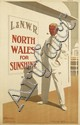 RAPHAEL T. ROUSSEL (1883-1967). L. & N.W.R. / NORTH WALES FOR SUNSHINE. Pre-1914. 39x25 inches, 101x63 cm. McCorquodale, London.