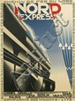 ADOLPHE MOURON CASSANDRE (1901-1968). NORD EXPRESS. 1927. 41x29 inches, 105x75 cm. Hachard & Cie., Paris.
