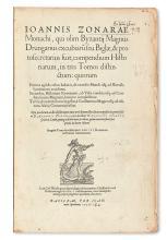 ZONARAS, IOANNES. Compendium historiarum.  1557 + NICETAS ACOMINATUS CHONIATES.  LXXXVI annorum historia.  1557