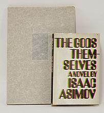ASIMOV, Isaac: 1. Three Science Fiction Tales. Targ Editions, NY, 1981. 1st. edn. Signed limited edn. of 250 copies. With the original glassine dw. CONDITION: Fine; 2. The Gods Themselves. Doubleday, NY, 1972. 1st. edn. stated. dw($5.95). Title page