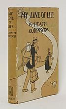 HEATH ROBINSON, W: My Line of Life, L, Blackie, 1938, 1st. edn, dust jacket. With an original pen and ink drawing signed by the artist, pasted to front flyleaf; 4to. CONDITION: dw repaired; light browning to endpapers and light foxing to paper edges;