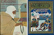 VICTOR BARRUCAND L'ALGÉRIE ET LES PEINTRES ORIENTALISTES Deux volumes in-4° numérotés 2070 et 2086. Grenoble, B.Arthaud, 1930. Rasse...