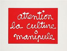 Ben (né en 1935) Attention la culture manipule, 1991