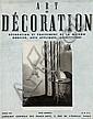 ART ET DÉCORATION - ÉMILE LÉVY (éditeur) 1933: 7 fascicules, février, mars, août, septembre, octobre, novembre, décembre. 1934: 4 ...