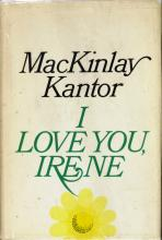 MACKINLAY KANTOR - His Book, I Love You Irene 1st Ed