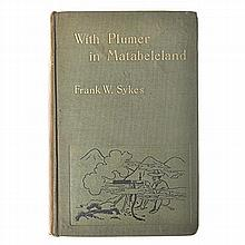 Sykes, Frank W. WITH PLUMER IN MATABELELAND London: Archibald Constable & C