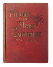 Buel, J. W. HEROES OF THE DARK CONTINENT AND HOW STANLEY FOUND EMIN PASHA R