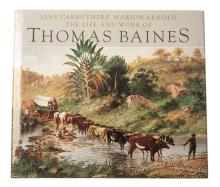 Carruthers, Jane and Arnold, Marion THE LIFE AND WORK OF THOMAS BAINES Cape