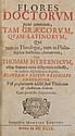 1699: Thomas Hibernicus, Flores Doctorum Pene Omnium, Tam Graecorum, Quam Latinorum, Qui Tum in Theologia, Tum in Philosophia Hacten...