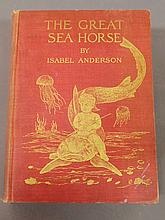 Book- Anderson, Isabel The Great Sea Horse, Boston 1909, small Qto., with presentation note laid in.