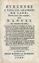 [CAFÉ]. Étrennes à tous les amateurs de café, pour tous les temps, ou Manuel de l'amateur de café. Paris, Hôtel de Bouthillier, 1790. 2 parties en un volume in-12, demi-basane fauve avec coins, dos lisse orné de filets dorés, pièce de titre rouge,