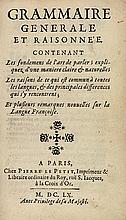 [ARNAULD (Antoine) et Claude LANCELOT]. Grammaire générale et raisonnée, contenant les fondemens de l'art de parler... et plusieurs remarques nouvelles sur la Langue Françoise. - Nouvelle méthode pour apprendre facilement et en peu de temps la langue
