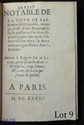 ARREST NOTABLE de la Cour de Parlement de Grenoble, donné au profit d'une Damoiselle, sur la naissance d'un sien fils, arrivé quatre ans aprés l'absence de son mary, & sans avoir eu cognoissance d'aucun homme. Paris, s.n., 1637. In-8 de 8 pp.,