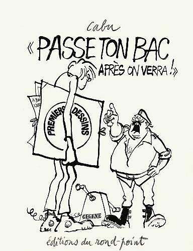 CABU Jean Cabut dit (né en 1938)  LE GRAND DUDUCHE Encre de Chine pour la couverture de l'album «Passe ton bac après on verra !»