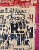 JACQUES VILLEGLE (né en 1926) RUE DU MAURE, 22 janvier 1967 Affiches lacérées marouflées sur toile