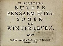 Sluiter, W. Buyten Eensaem Huys- Somer- en Winter-Leven. N.pl.,