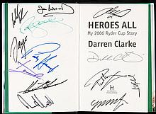 Darren Clarke's book ''Heroes All, My Ryder Cup Story 2006'' fully-signed b