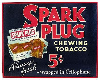 SPARK PLUG CHEWING TOBACCO SIGN: Colorful early