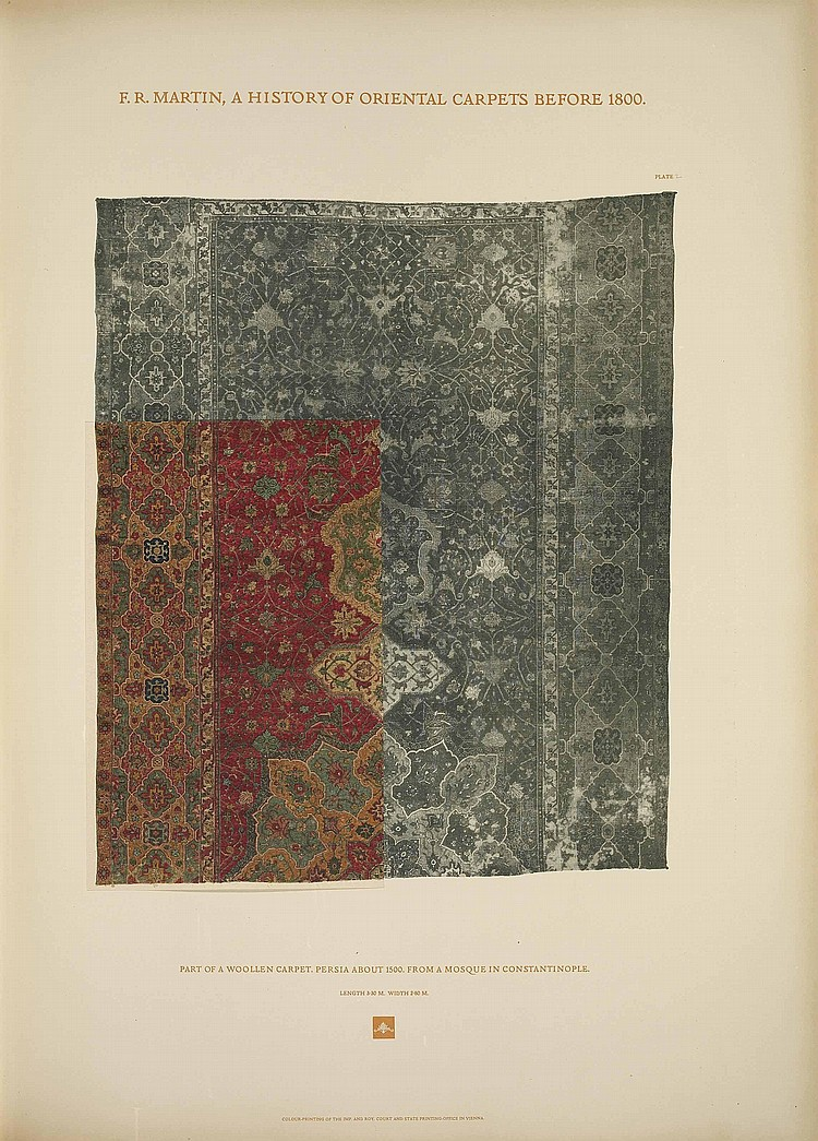 F.R.MARTIN,  A HISTORY OF ORIENTAL CARPETS BEFORE 1800 , VIENNA, PRINTING OFFICE OF THE IMPERIAL-ROYAL AUSTRIAN COURT, 1908